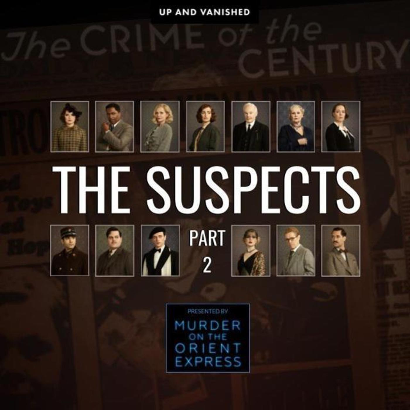S E : The Suspects : Part 2 - Presented by Up and Vanished and Murder On the Orient Express