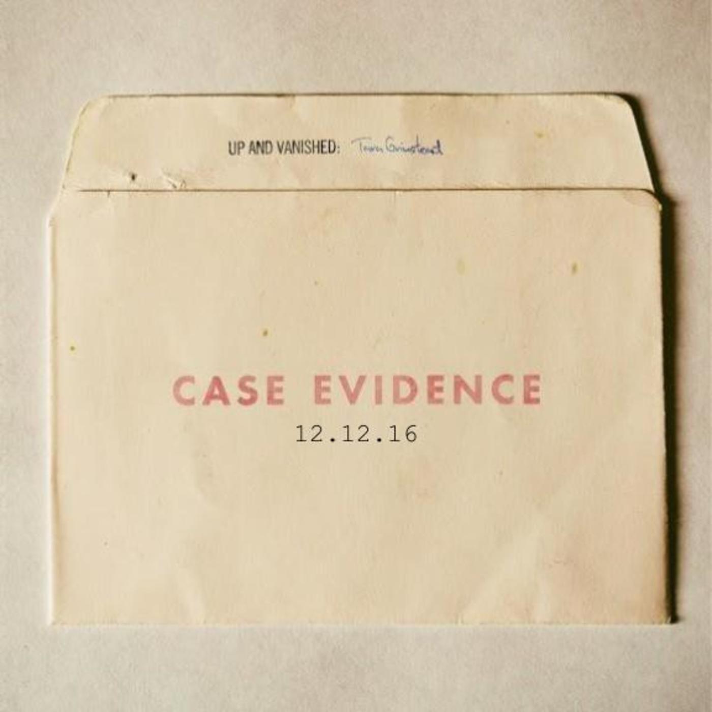 S1E : Case Evidence 12.12.16