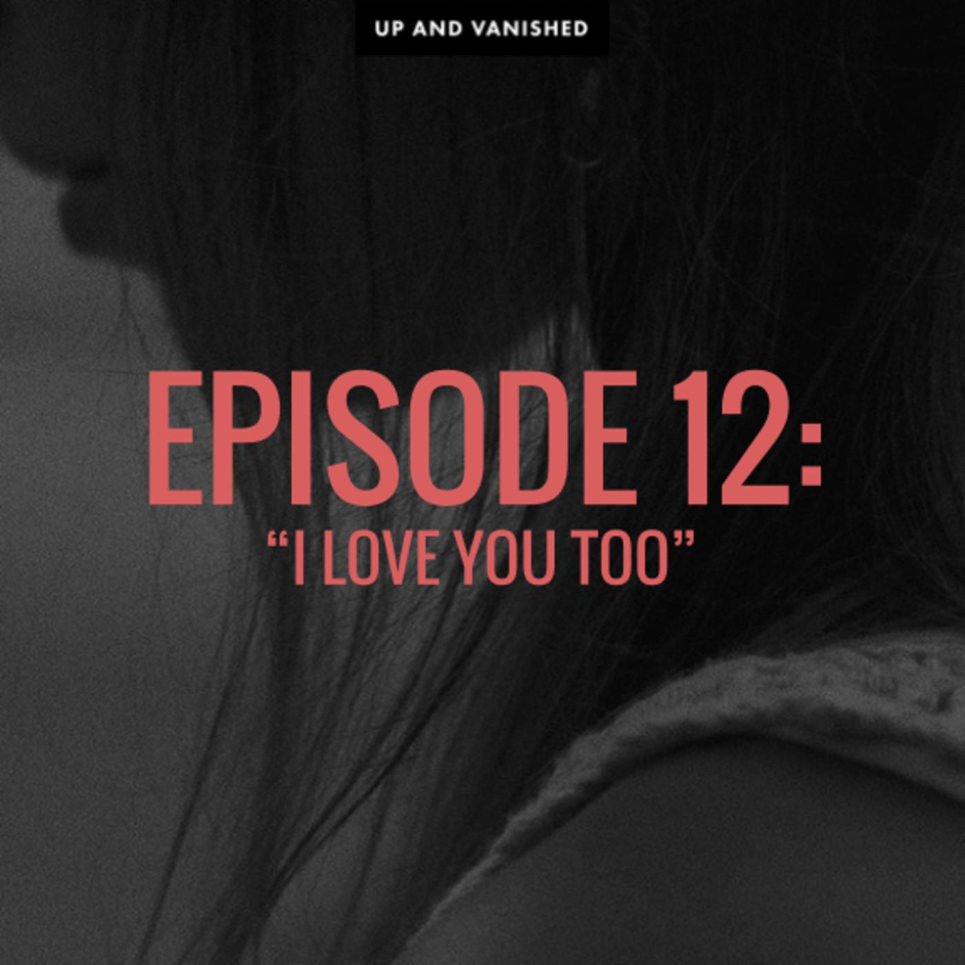 "S1E12: ""I Love You Too"""