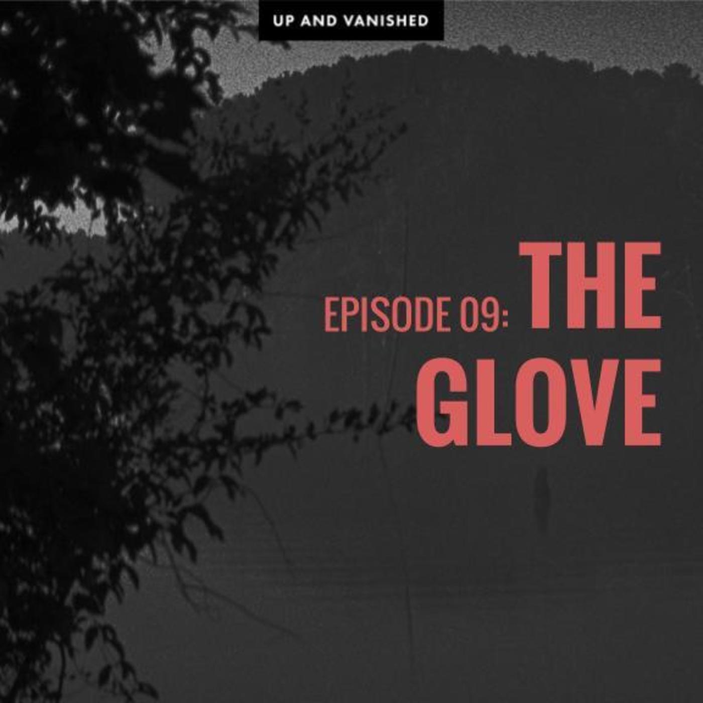 S1E9: The Glove