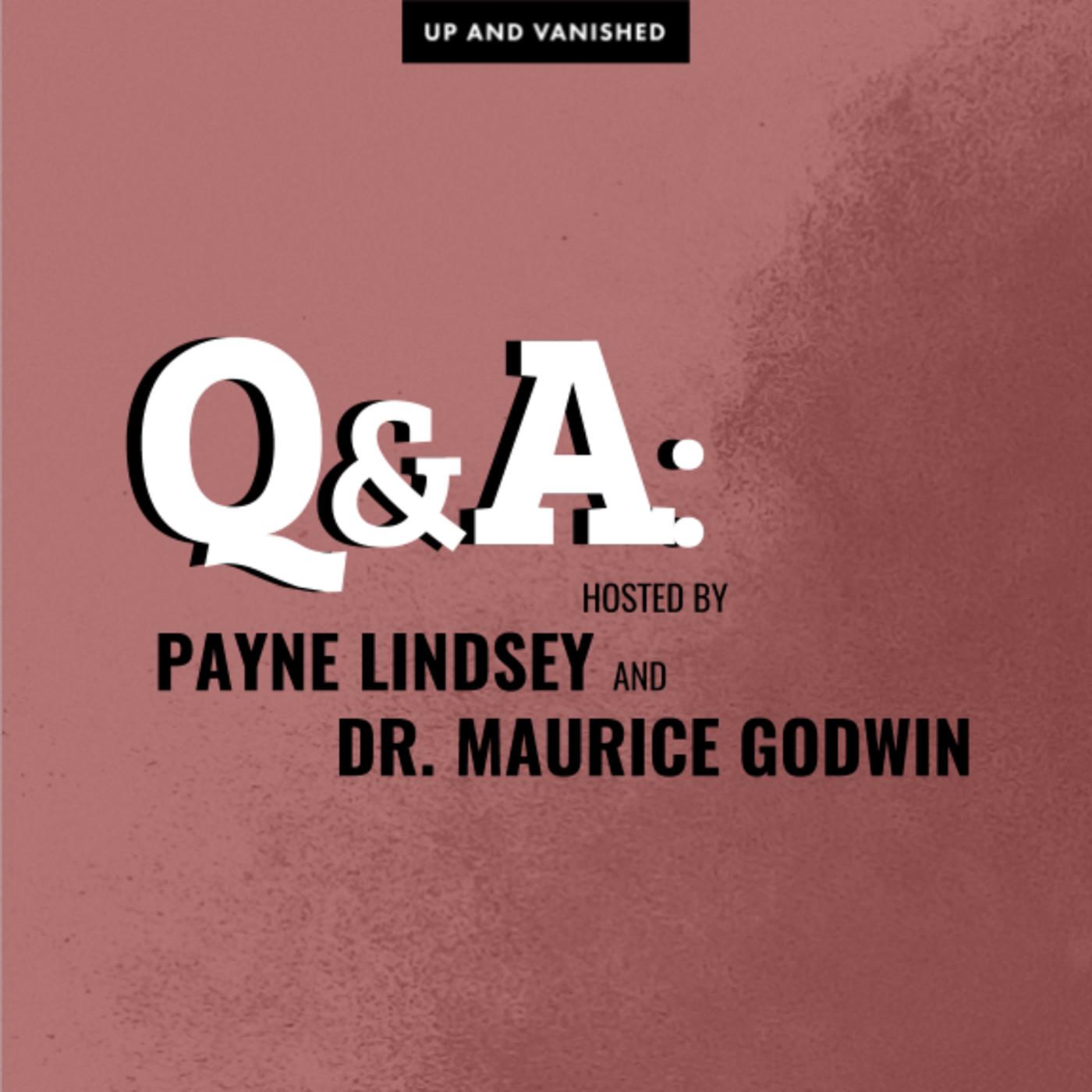 S1E : Q&A with Payne Lindsey & Dr. Maurice Godwin 12.22.16