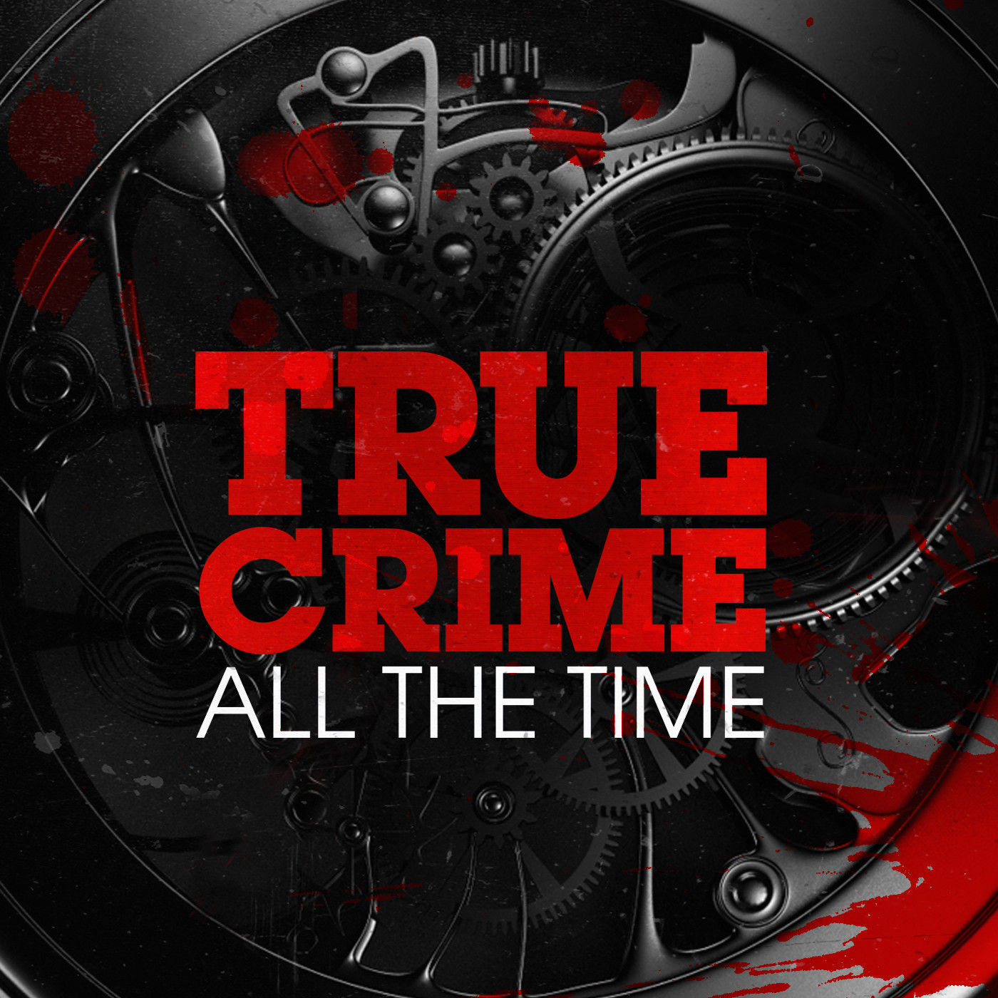 True Crime All The Time | Listen via Stitcher Radio On Demand
