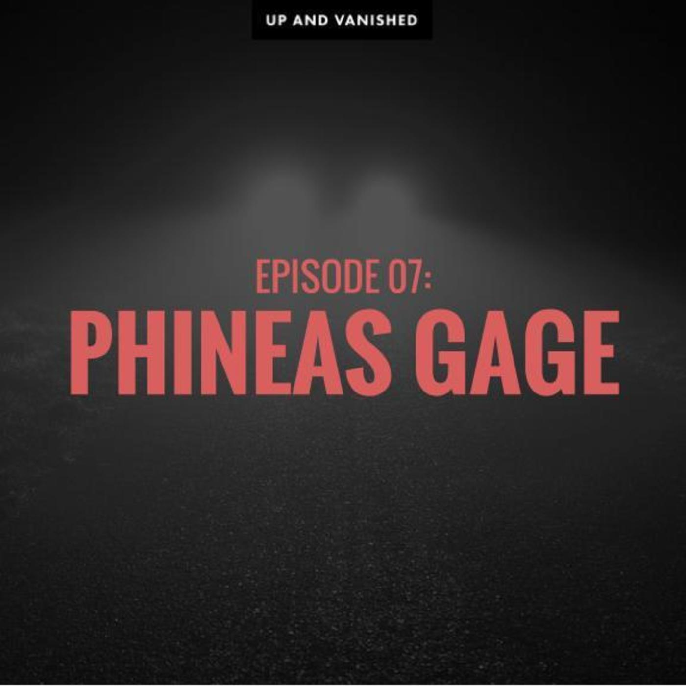 S1E7: Phineas Gage