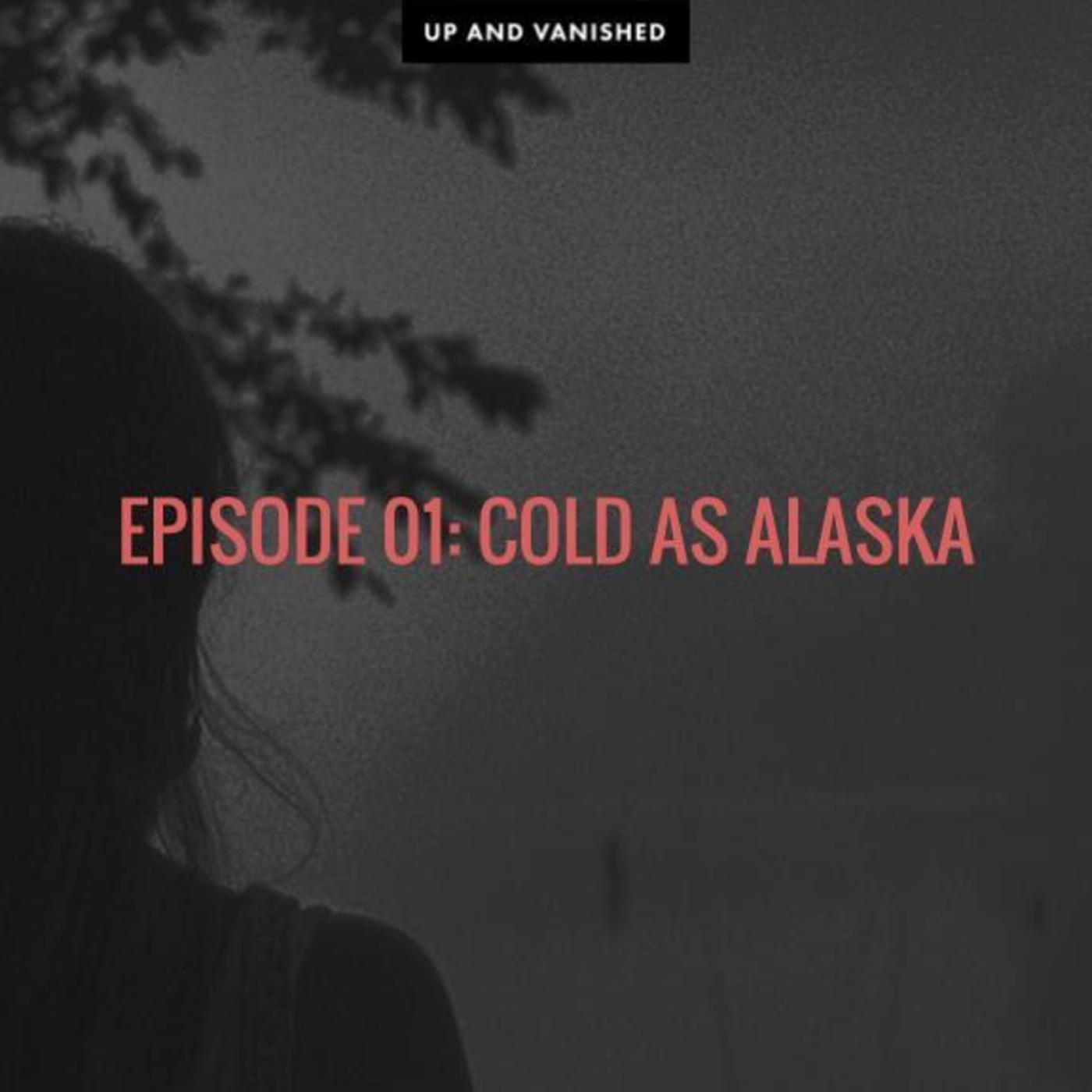 S1E1: Cold as Alaska