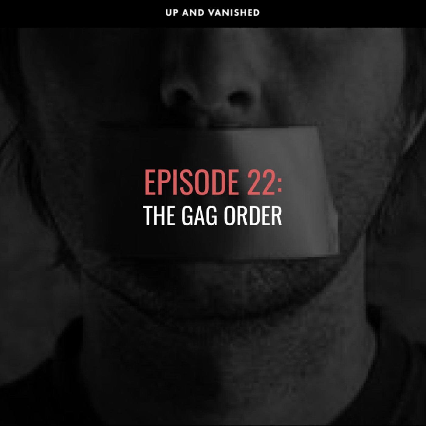 S1E22: The Gag Order