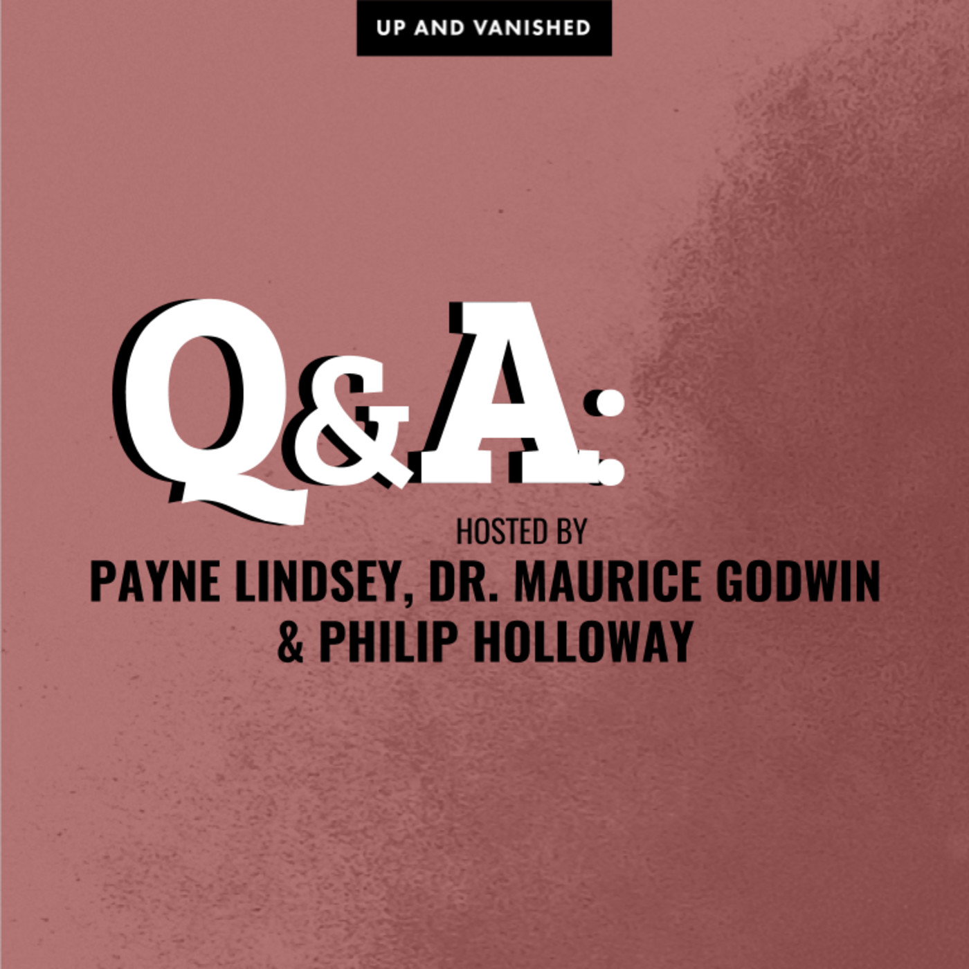 S1E : Q&A with Payne Lindsey, Dr. Maurice Godwin, & Philip Holloway 07.20.17