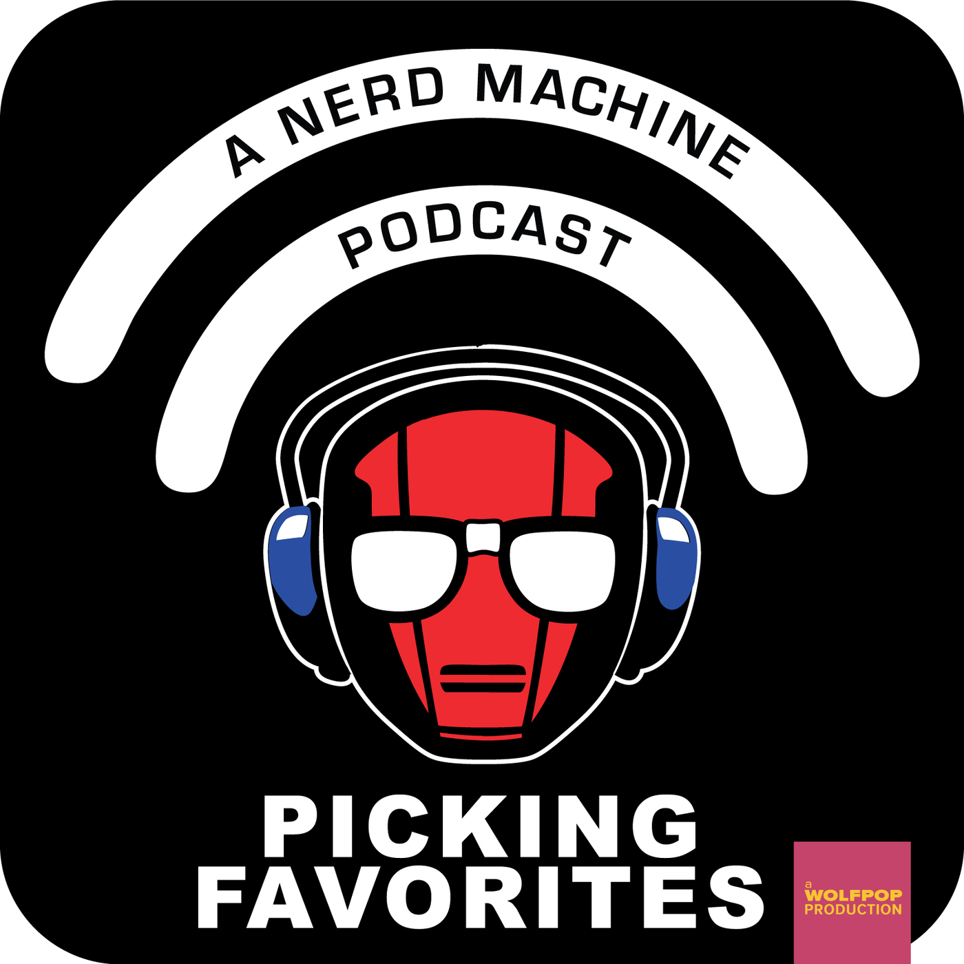 Nerd Machine's Picking Favorites