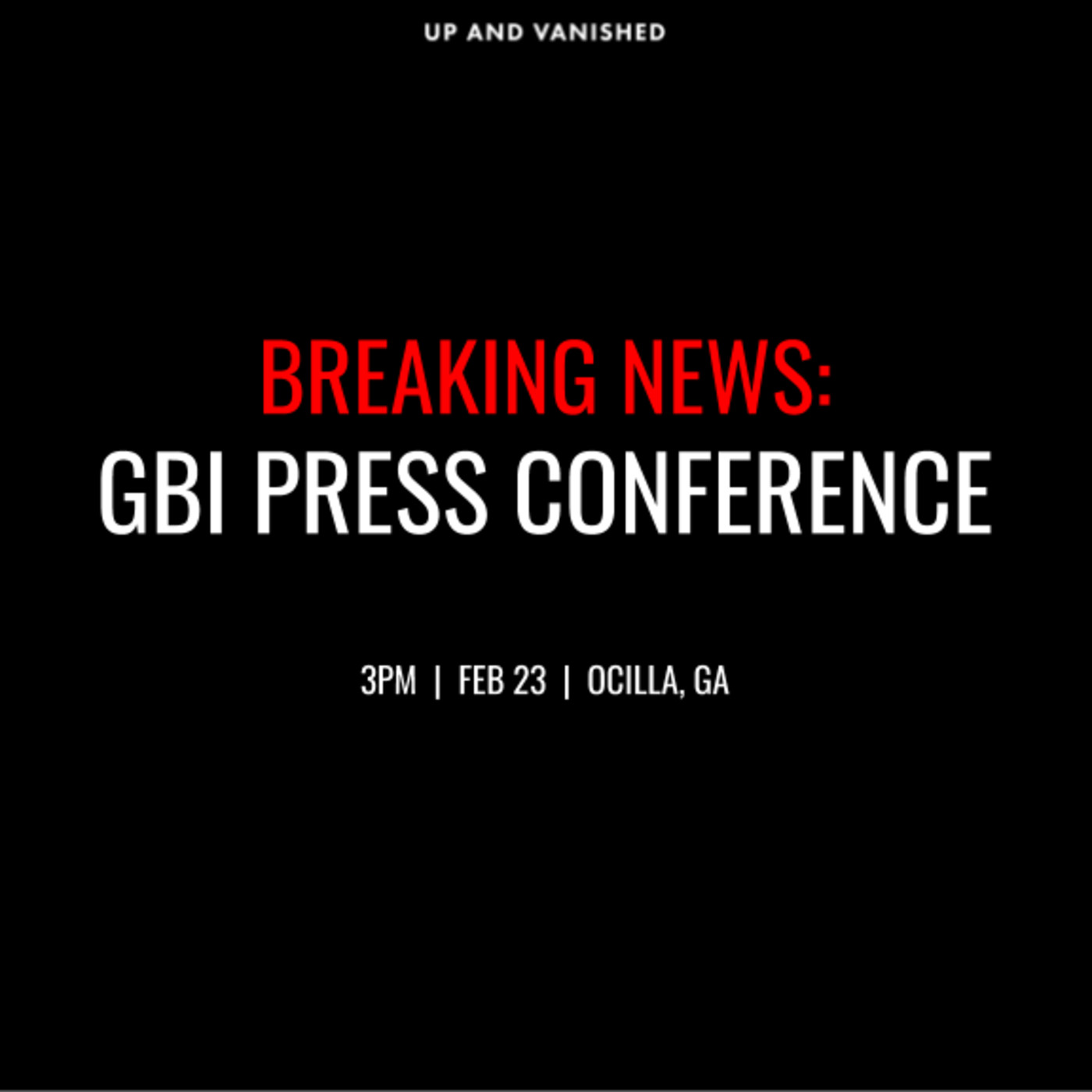 S1E : BREAKING NEWS: GBI Press Conference