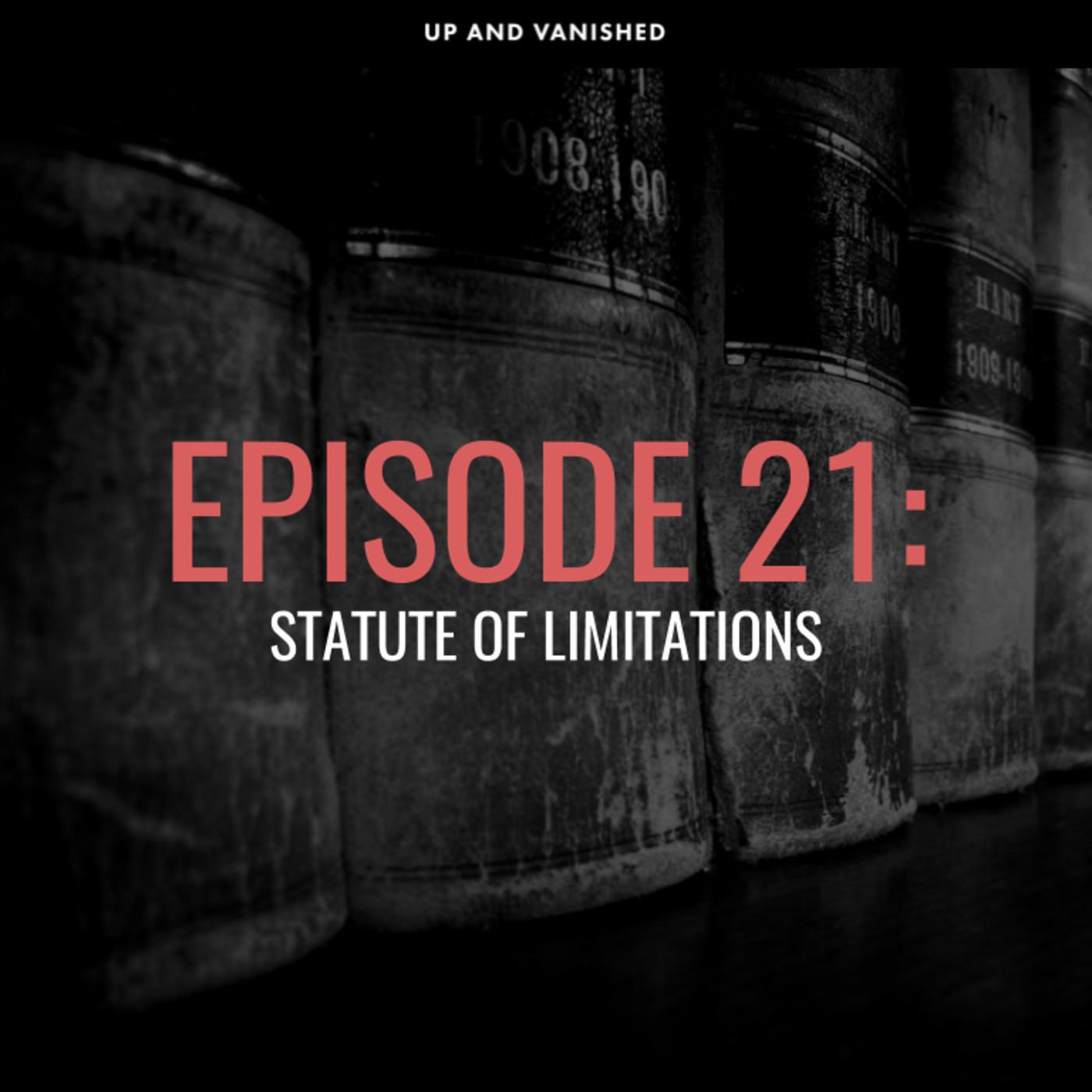 S1E21: Statute of Limitations