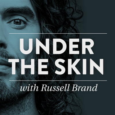 Russell brand podcast under the skin