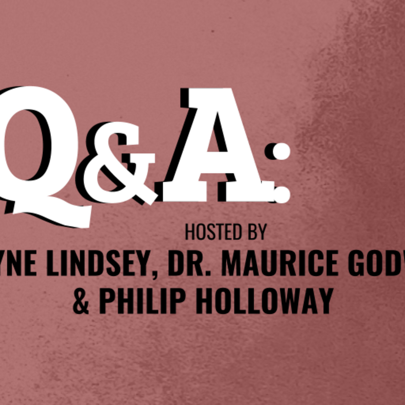 S1E : Q&A with Payne Lindsey, Dr. Maurice Godwin, & Philip Holloway 08.03.17