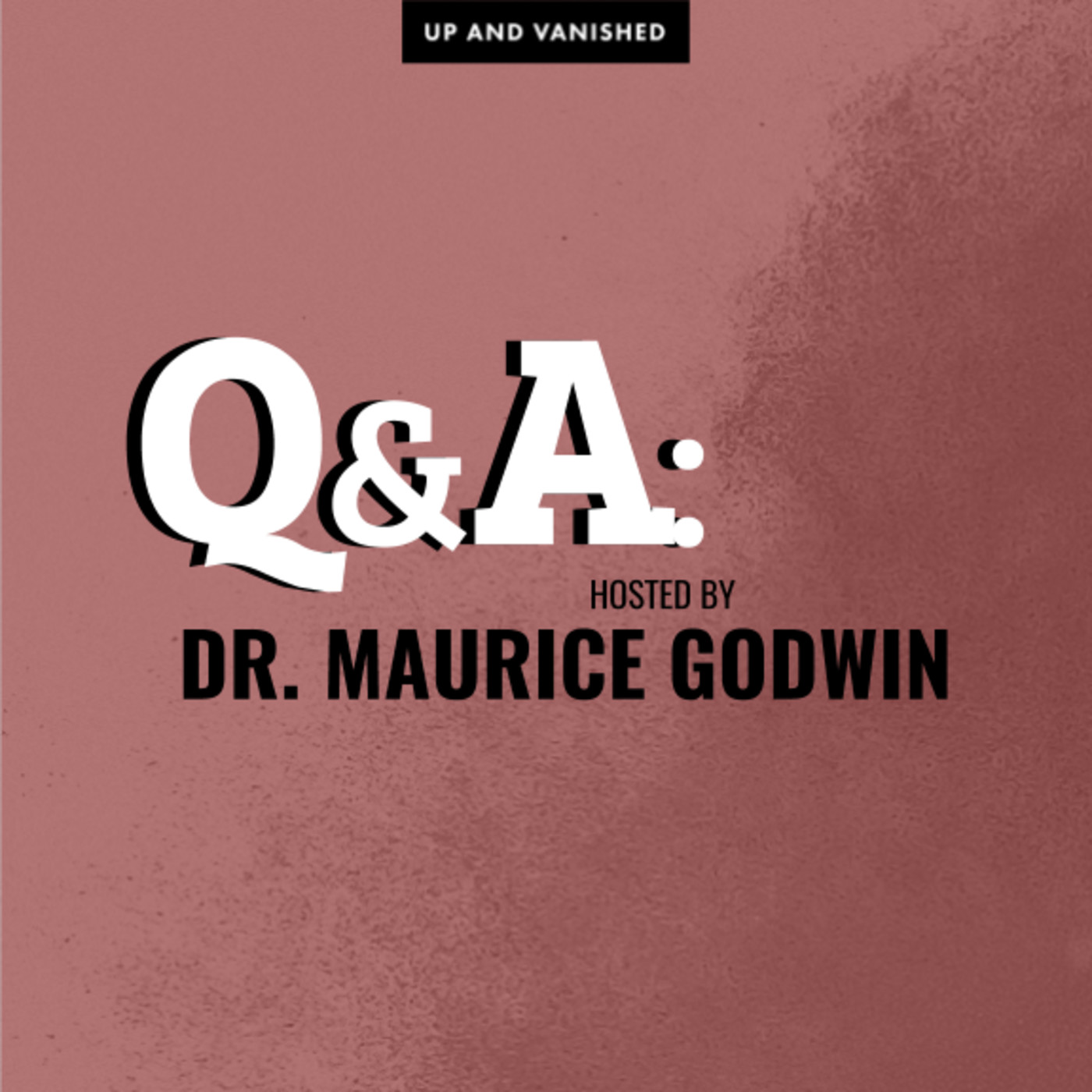 S1E : Q&A with Dr. Maurice Godwin 01.19.17