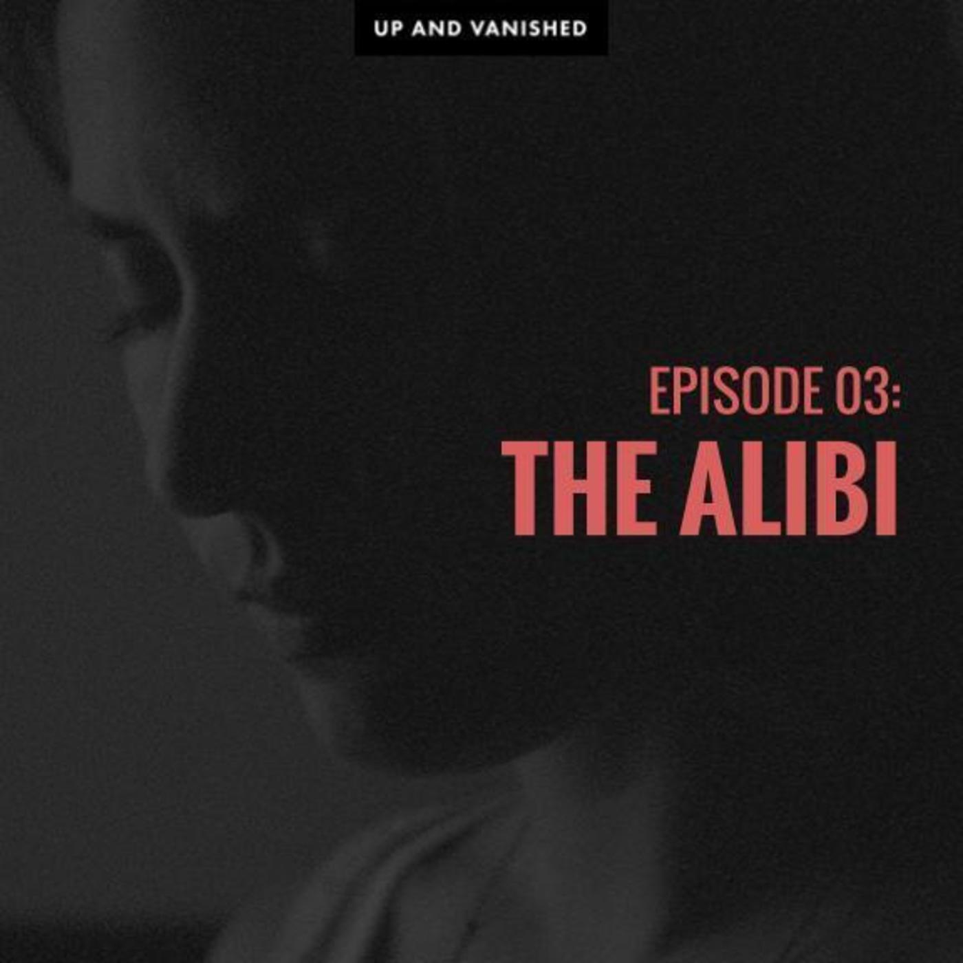 S1E3: The Alibi