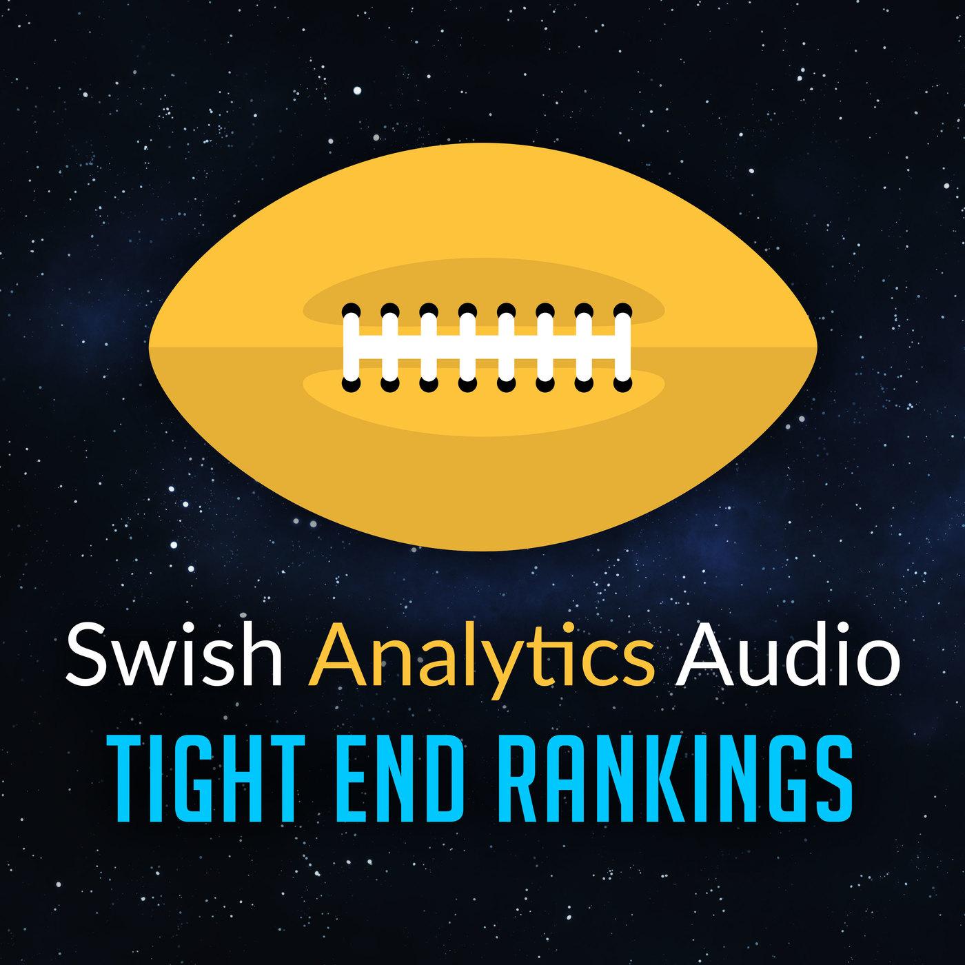 Swish Analytics Audio Fantasy Football Ranks Podcast: Tight Ends