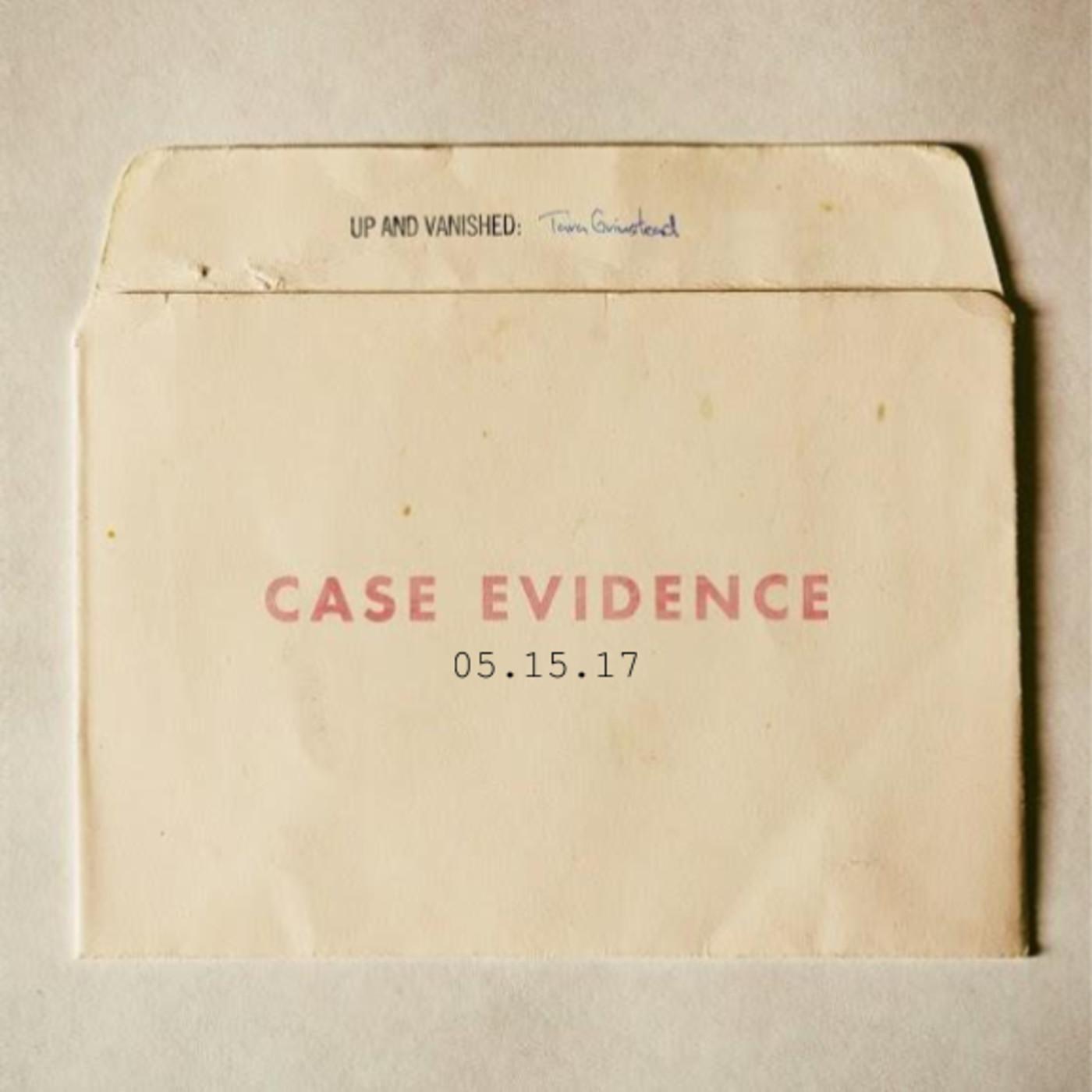S1E : Case Evidence 05.15.17