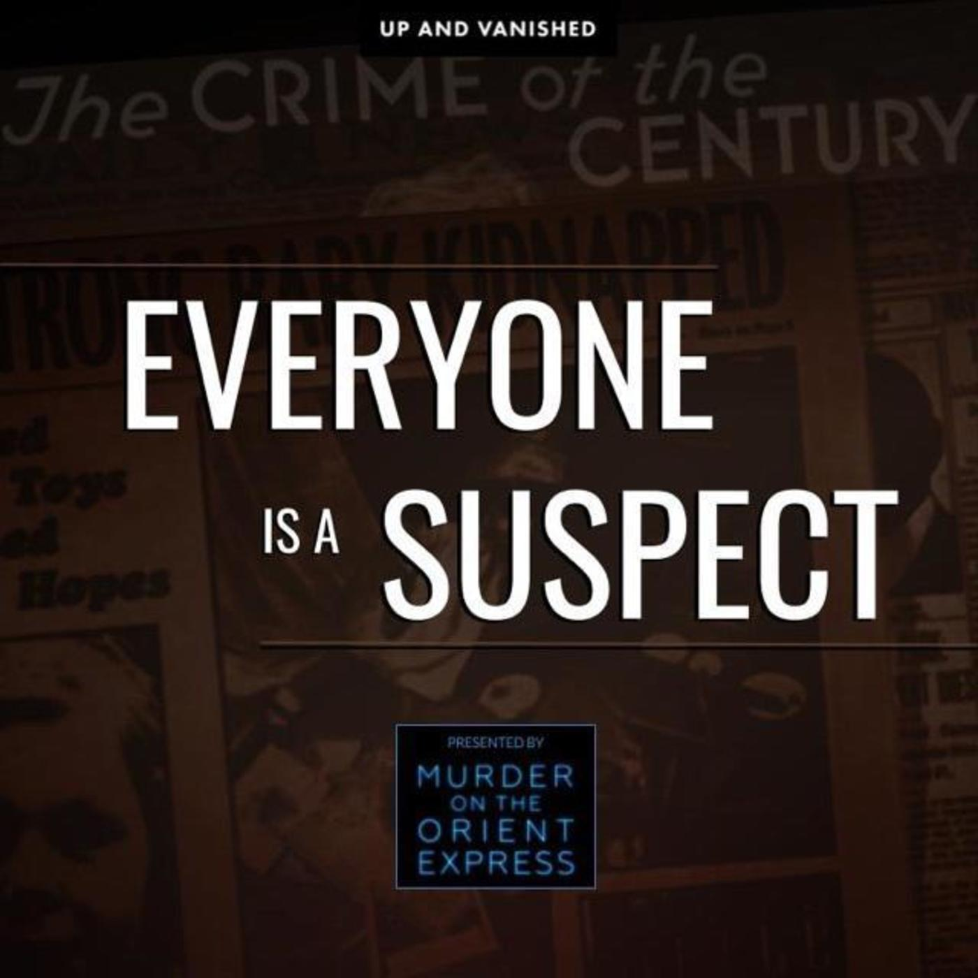 S E : Everyone Is A Suspect - Presented by Up and Vanished x Murder On the Orient Express